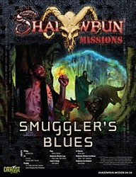 Shadowrun Missions: Smuggler's Blues (04-04)